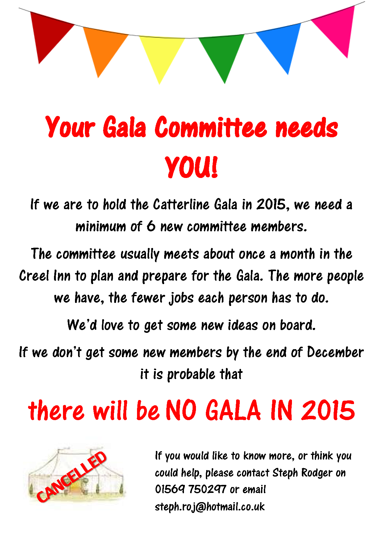 If we are to hold the Catterline Gala in 2015, we need a minimum of 6 new committee members. The committee usually meets about once a month in the Creel Inn to plan and prepare for the Gala. The more people we have, the fewer jobs each person has to do. We'd love to get some new ideas on board. If we don't get some new members by the end of December it is probable that there will be NO GALA IN 2015