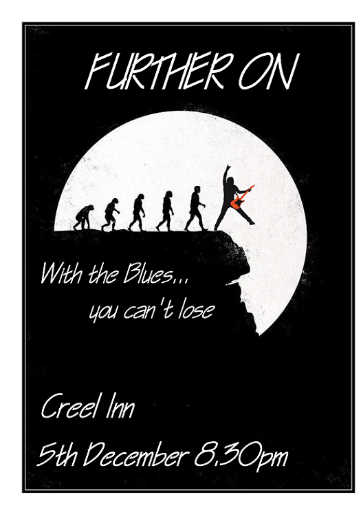 Top Aberdeen blues band Further On make their Creel Inn debut on Friday 5th December with live music from 8.30pm til late. Featuring the soulful vocals and guitar of Ian Crawford, the authentic blues sound of Charlie 'Guitar Chaz' Brusatori and the rock solid rhythm section of Keith MacRae and Stuart McIntosh, the band arrived on the scene by rocking the Stonehaven Beer Festival last year and have since delighted audiences in various Aberdeen venues. Expect a Friday night of mellow blues, storming rock and something for everyone at the Creel Inn.